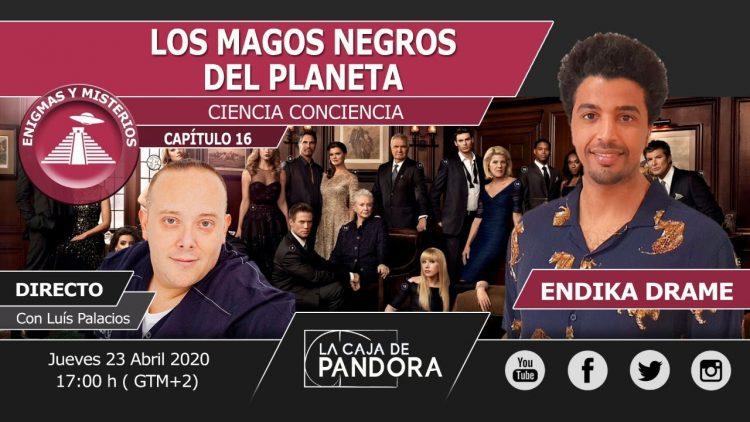 LOS MAGOS NEGROS DEL PLANETA con Endika Drame