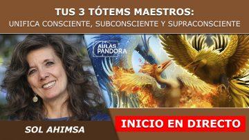 Sol Ahimsa – Inicio en directo – LOS 3 TOTEMS MAESTROS