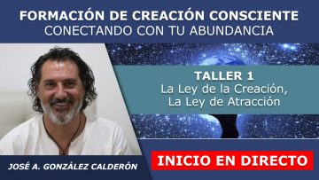 Jose Antonio G. Calderon – Taller 1 taller online inicio en directo – FORMACION CREACION Y ABUNDANCIA
