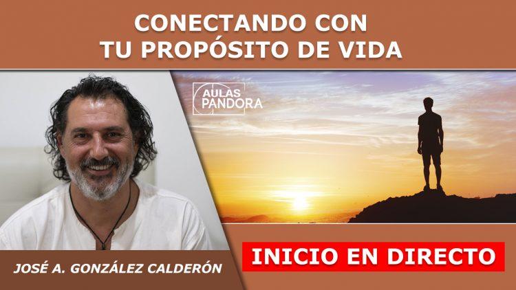 Jose Antonio Gonzale Calderón – Inicio en directo – CONECTANDO CON TU PROPÓSITO DE VIDA