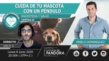 Pablo Dominguez – CUIDA DE TU MASCOTA CON UN PENDULO