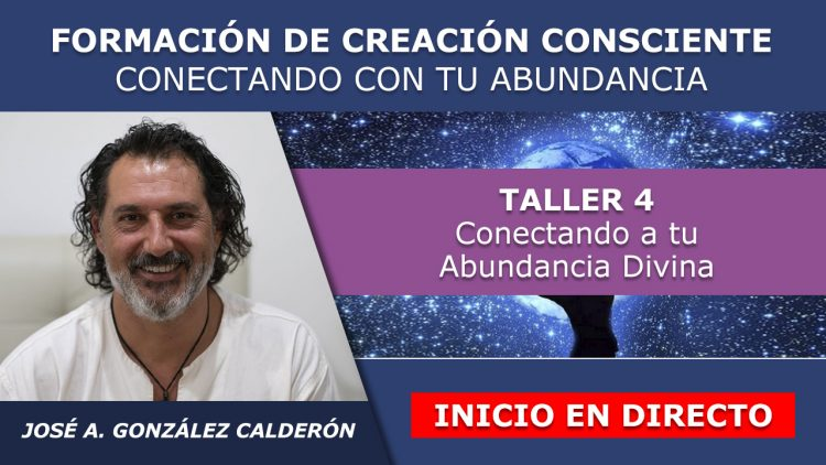 Jose Antonio G. Calderon – Taller 4 Inicio en directo – FORMACION CREACION Y ABUNDANCIA