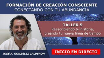 Jose Antonio G. Calderon – Taller 5 inicio en directo – FORMACION CREACION Y ABUNDANCIA