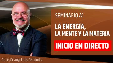 Portada INICIO EN DIRECTO – Ángel Luís Fernandez – LA ENERGÍA, LA MENTE Y LA MATERIA