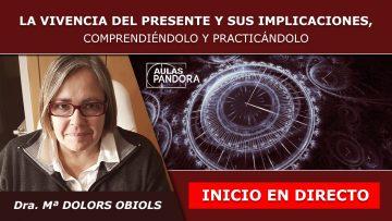 Taller online Inicio en Directo – Maria Dolors Obiols – VIVIR EN EL PRESENTE Y SUS IMPLICACIONES