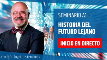 Ángel Luís Fernández – Inicio en Directo – HISTORIA DEL FUTURO LEJANO