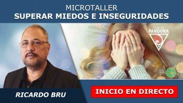 Ricardo Bru – Inicio en Directo – Microtaller Autohipnosis MIEDOS E INSEGURIDADES