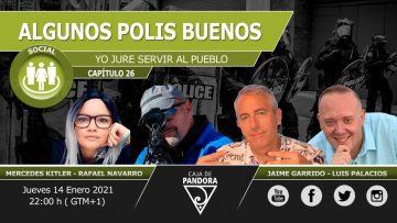 Algunos Polis Buenos. Yo Jure servir al Pueblo con Jaime Garrido, Rafael Navarro, Mercedes & Luis