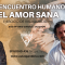 El Encuentro Humano. El Amor Sana – Ejercicio de visualización con José Antonio González Calderón