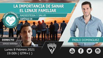 Pablo Dominguez – LA IMPORTANCIA DE SANAR EL LINAJE FAMILIAR