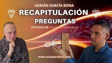 Recapitulación y Preguntas con Adrián García & Luis Palacios