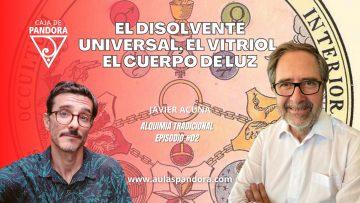 Javier Acuña – El Disolvente Universal, El VITRIOL, El Cuerpo de Luz