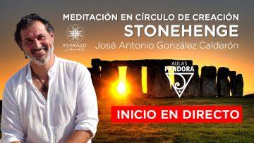José Antonio González Calderón – MEDITACIÓN STONEHENGE – inicio en directo