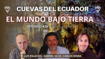 CUEVAS DEL ECUADOR – El Mundo Bajo Tierra con Gabriel Silva, Carlos & Luis