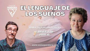 EL LENGUAJE DE LOS SUEÑOS – Maria del Carmen Romero ( EL SENTIDO DE LA VIDA #01 )