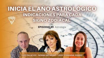Inicia el Año Astrológico. Indicaciones para cada Signo Zodiacal con Norah Belmont, Leidy Suarez Parra & Luis
