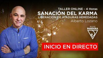 Inicio en directo taller: SANACIÓN DEL KARMA, Liberación de ataduras heredadas – Alberto Lozano