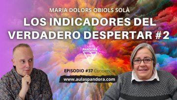 LOS INDICADORES DEL VERDADERO DESPERTAR #2 con María Dolors Obiols Solà & Luis