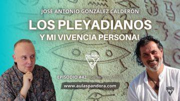Los Pleyadianos y Mi Vivencia Personal con José Antonio González Calderón & Luis