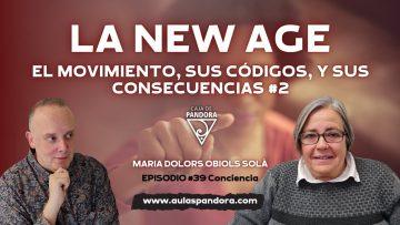 LA NEW AGE: EL MOVIMIENTO, SUS CÓDIGOS, Y SUS CONSECUENCIAS (2ª PARTE) con María Dolors Obiols Solà & Luis